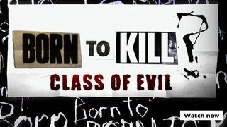 Born To Kill: Class of Evil - Watch now