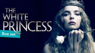 The White Princess - Watch the Box Set Now on UKTV Play