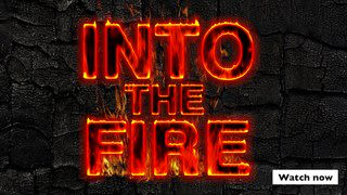 Into The Fire - watch now with UKTV Play