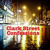 Clark Street Confessions