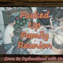 F'd Up Family Reunion