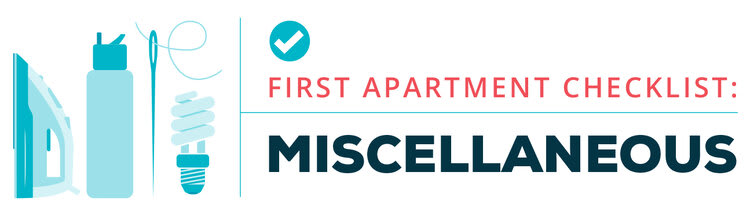 first apartment checklist -- miscellaneous