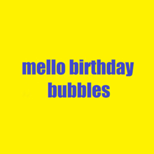 Mello Birthday Bubbles