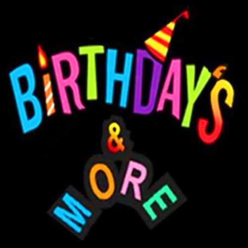 Birthdays & More