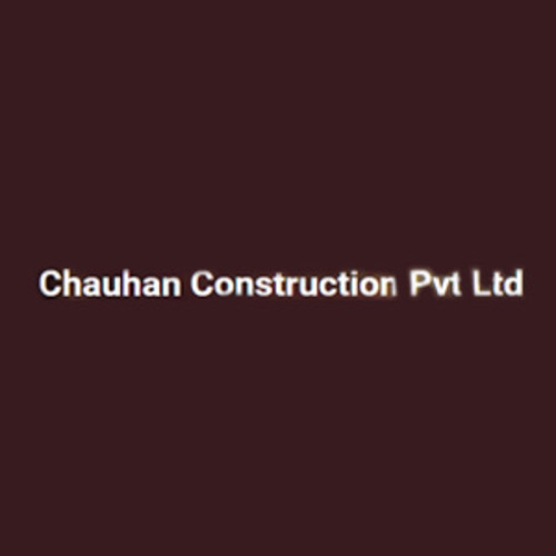 Chauhan Construction Pvt Ltd