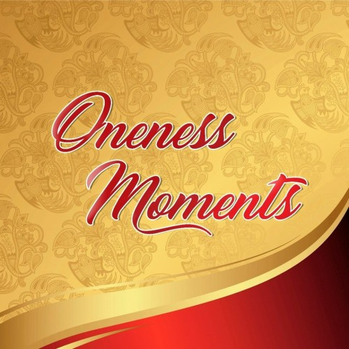 Oneness Moments
