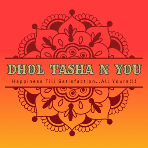 Dhol Tasha & You