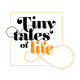 Tiny Tales of Life