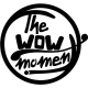 The WOW Moment