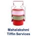 Mahalakshmi Tiffin Service