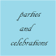"""Parties""""n""""Celebrations"""