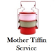 Mother Tiffin Service