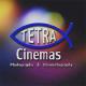 Tetra Cinemas
