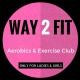 Way 2 fit - Aerobics & exercise club