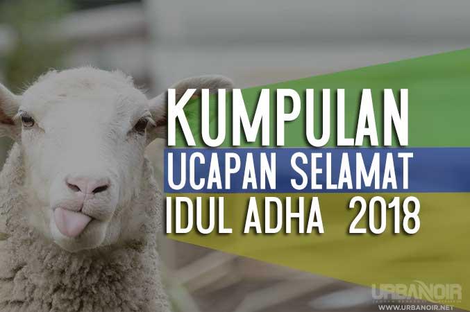 Ucapan Hari Raya Idul Adha Pilihan 2018