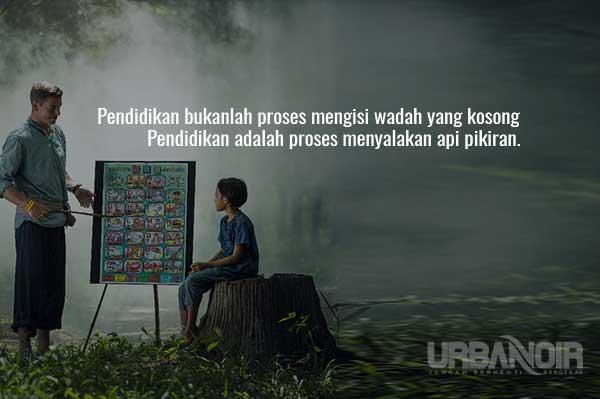 Pendidikan adalah proses menyalakan api pikiran aygc4c - Kata Kata Motivasi Pendidikan Pilihan Terbaik, [ Belajar dan Mengajar ]