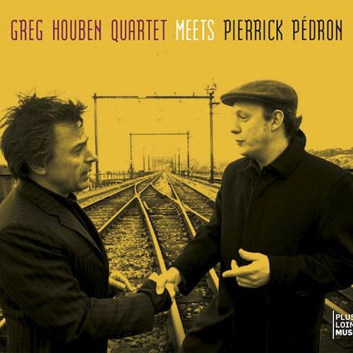 Greg Houben Quartet meets Pierrick Pédron