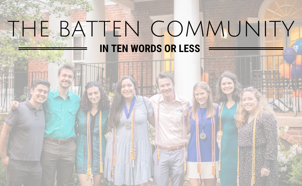 The Batten Community in 10 words or less