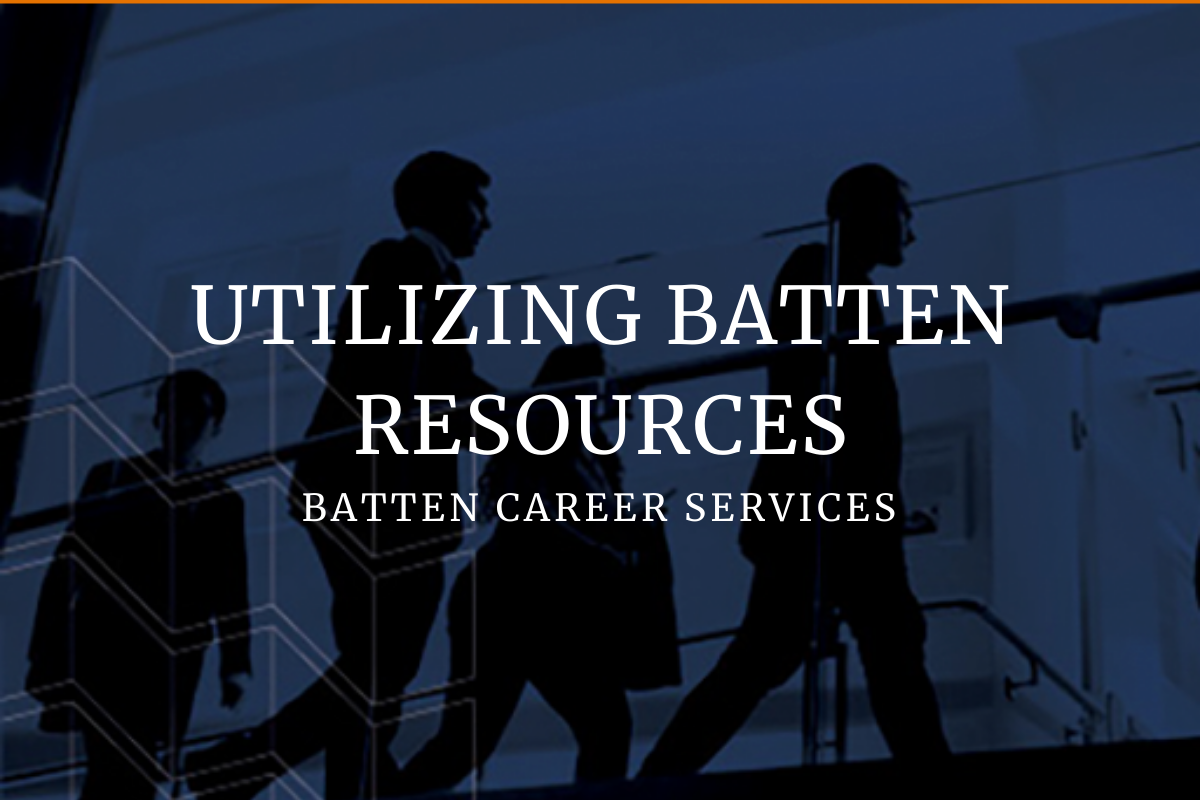 Students walking up stairs with text overlay that says Utilizing Batten Resources Batten Career Services