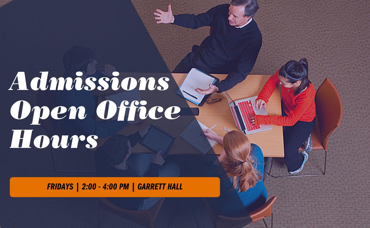 Open Office Hours Fridays 2-4 PM Garrett Hall