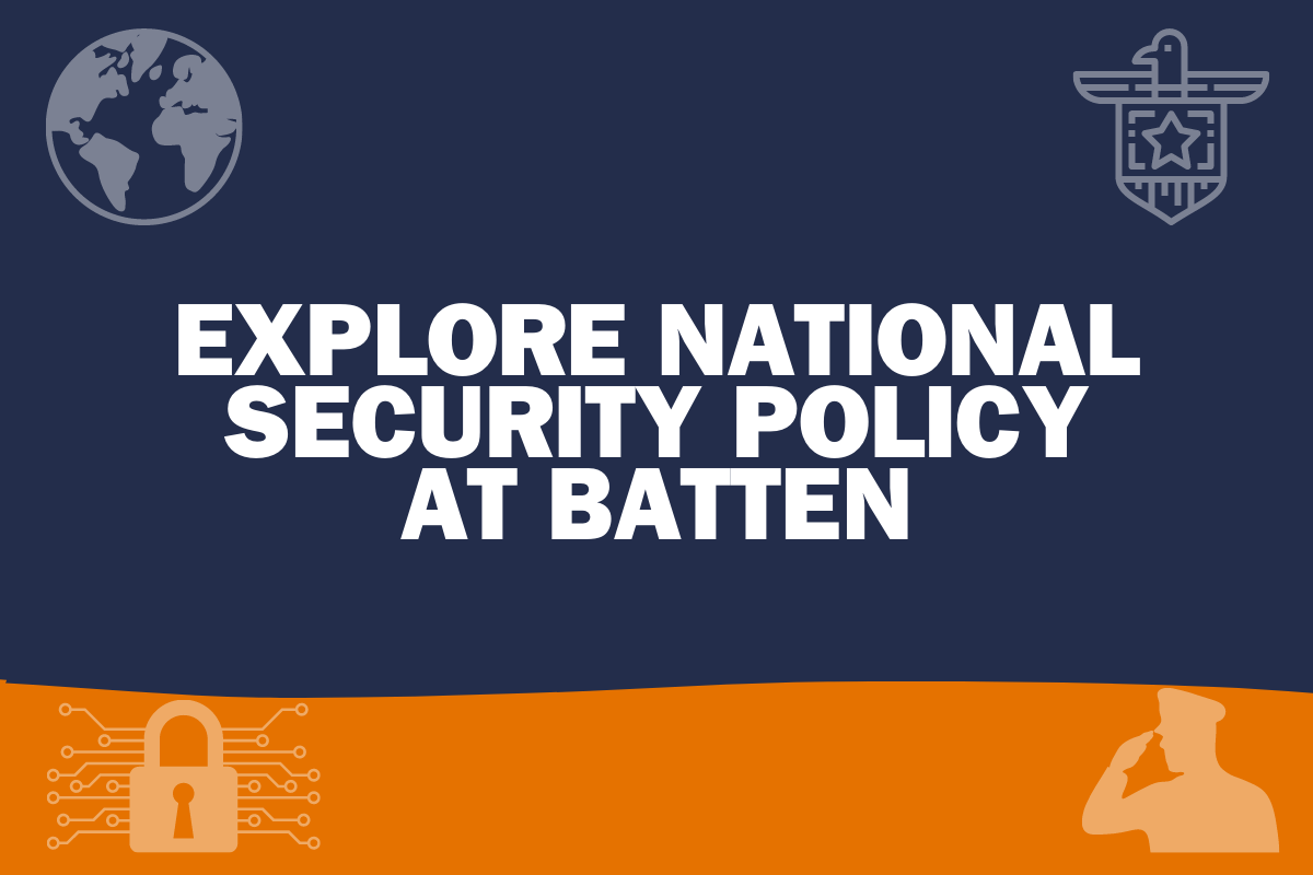 Explore National Security Policy at Batten