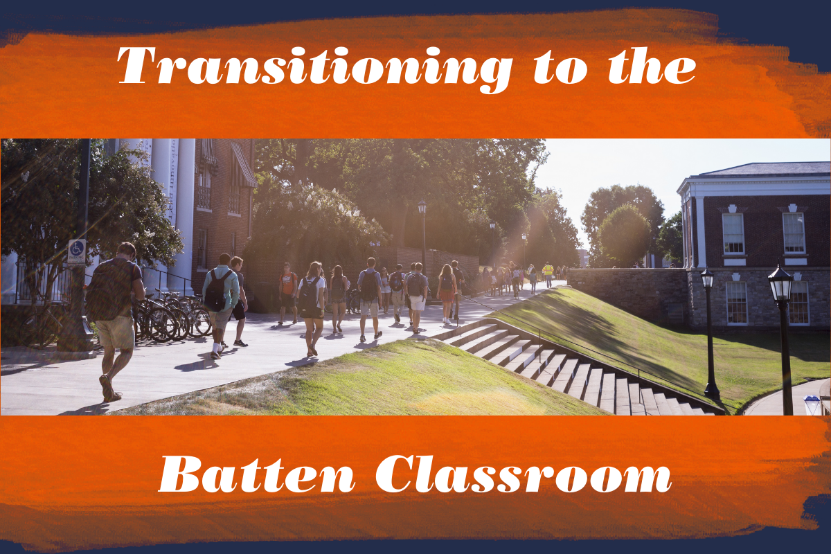 Transitioning to the Batten Classroom