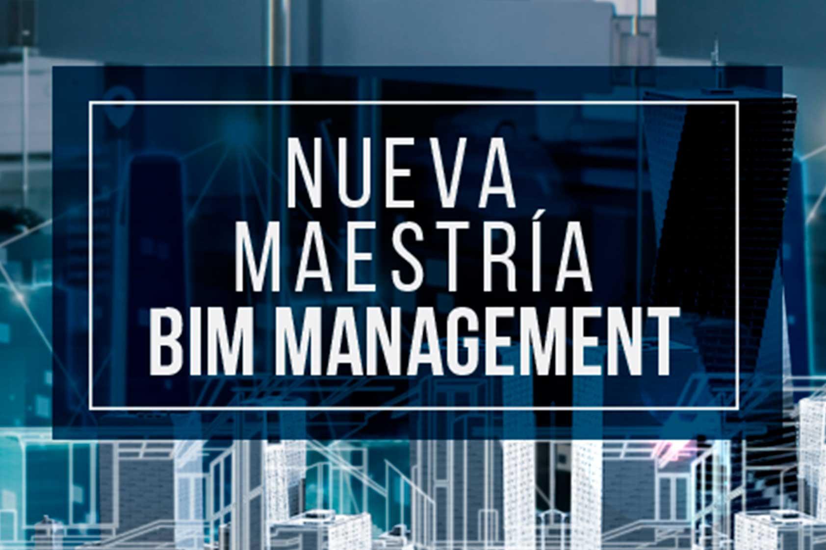 Maestría en Modelado y Gestión de Proyectos de Construcción BIM Management – Nuevo Programa