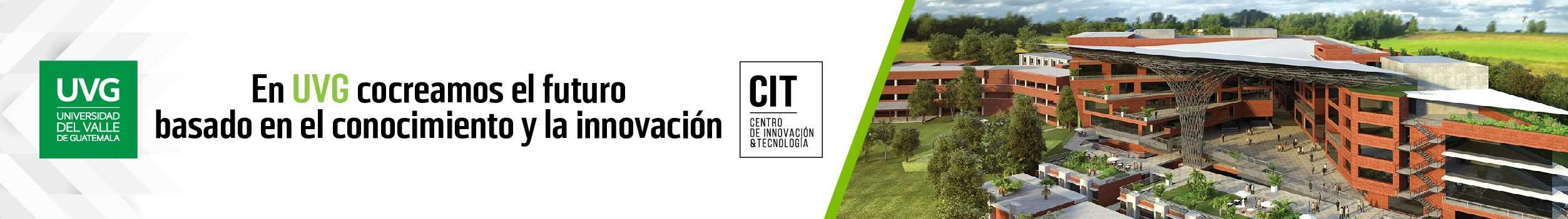 UVG - Centro de innovación y tecnología - CIT