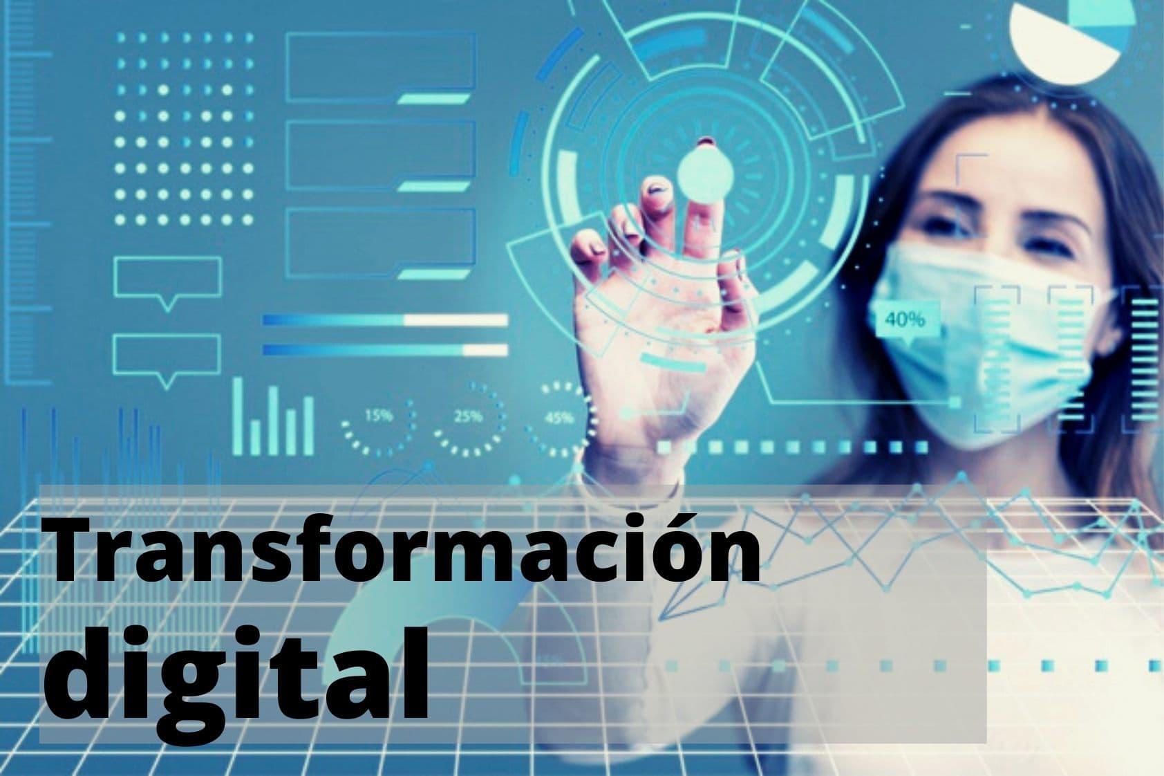 COVID-19 y la necesidad de la transformación digital