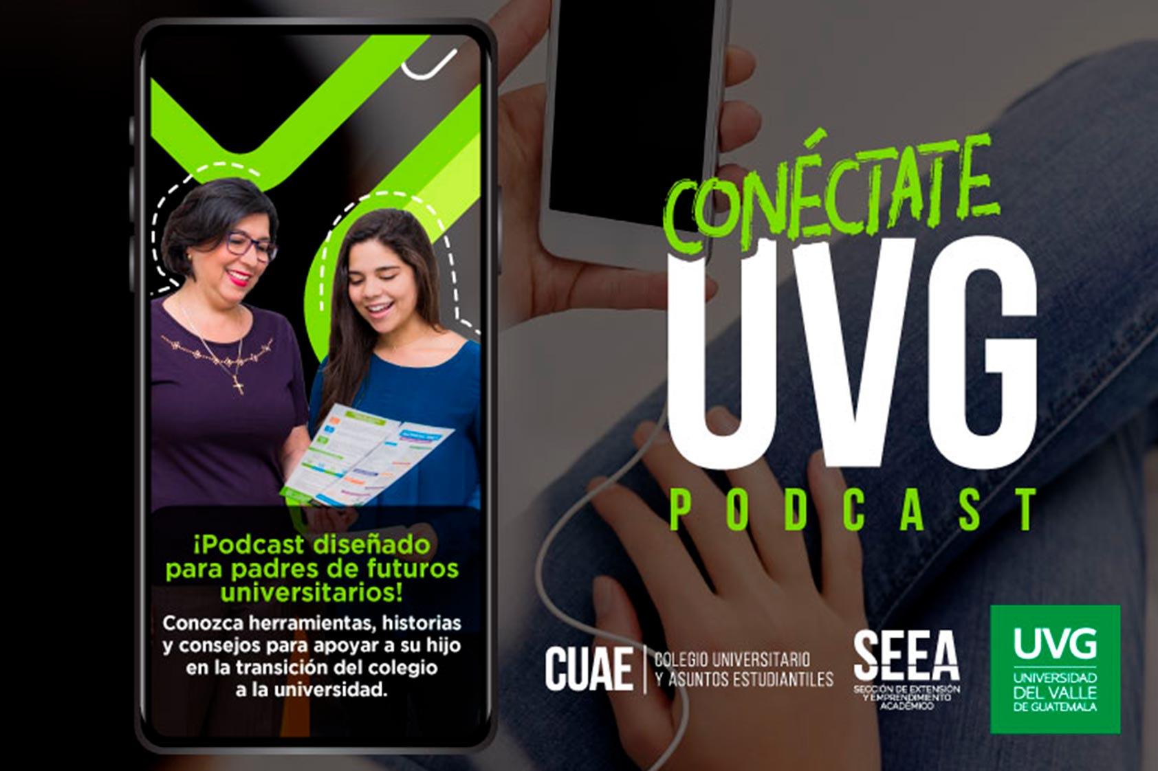 El nuevo podcast de UVG que ayudará a padres de próximos universitarios