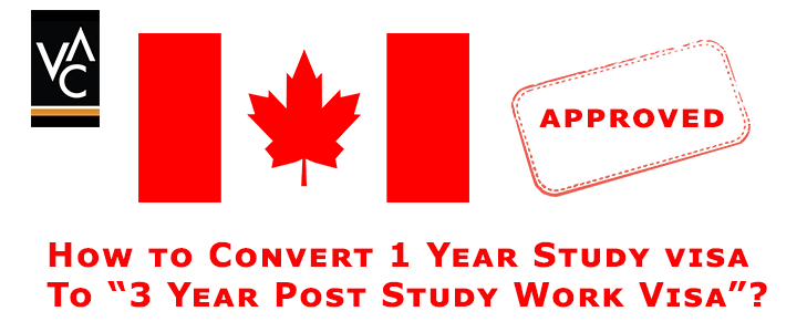 How to Convert 1 Year Course in 3 Years Post Study Work Visa?
