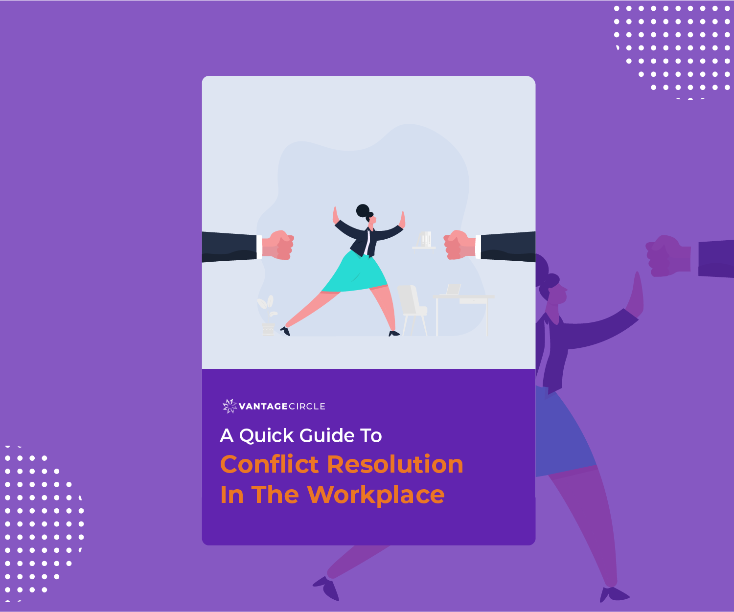 A Quick Guide To Conflict Resolution In The Workplace