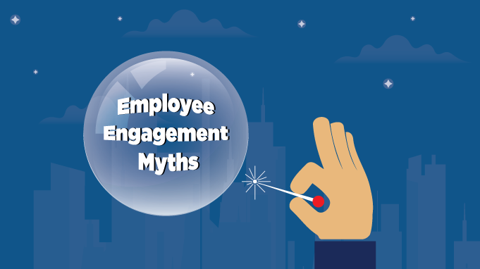 Let's Burst the Bubble of Employee Engagement Myths