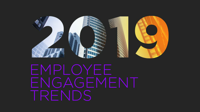 10 Employee Engagement Trends for 2019