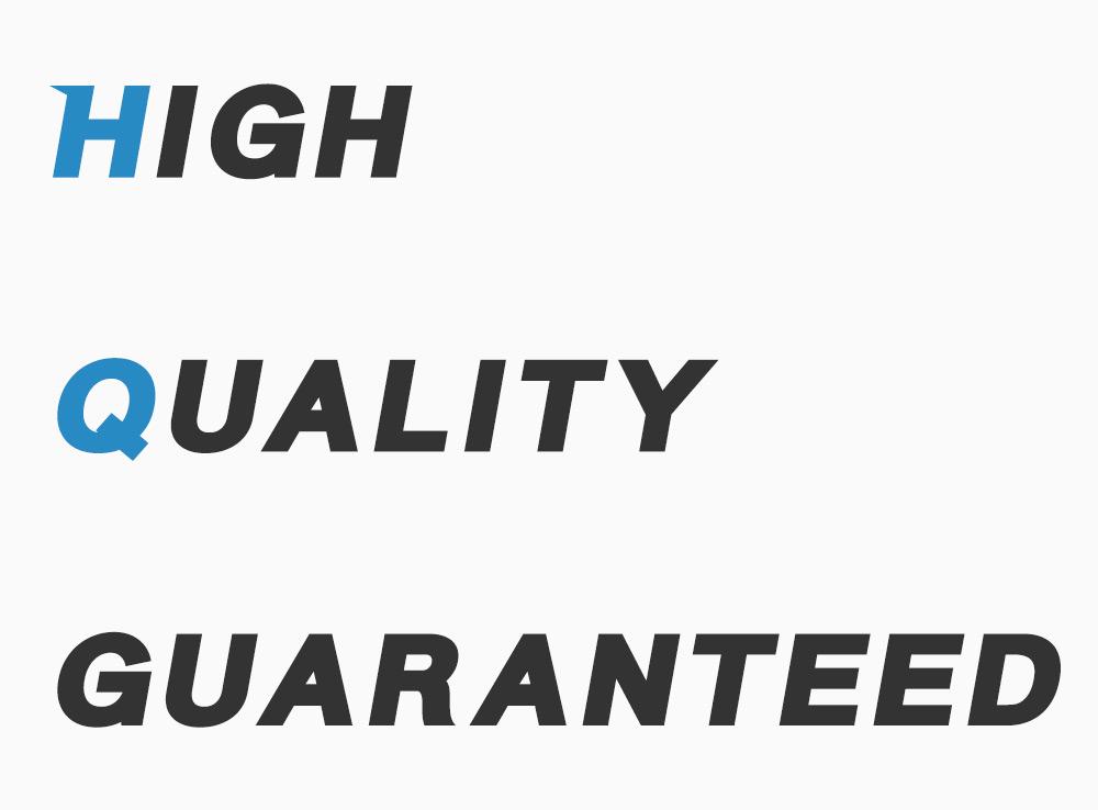 Highest Quality Guaranteed