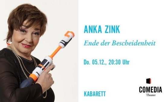 Anka Zink: Ende der Bescheidenheit im COMEDIA Theater am 05.12.2019