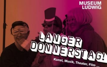Langer Donnerstag im Museum Ludwig