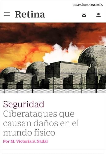 Artículo sobre Ciberseguridad Industrial en El País