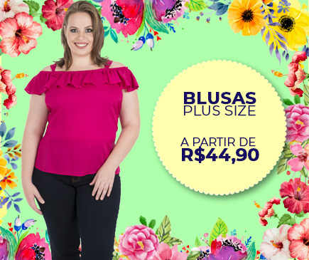 Blusas Femininas Plus Size - Pré Coleção Primavera Verão