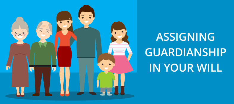 Assign Guardianship in Your Will