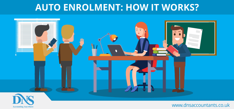 Auto Enrolment: How It Works?