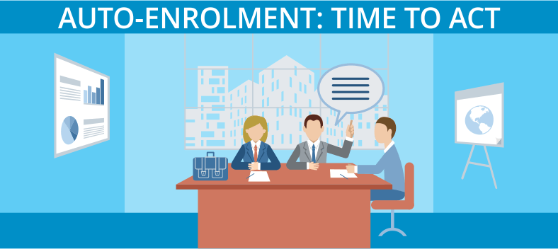 Auto enrolment time to act
