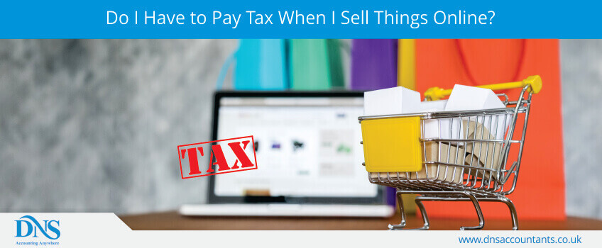 Do I Have to Pay Tax When I Sell Things Online?