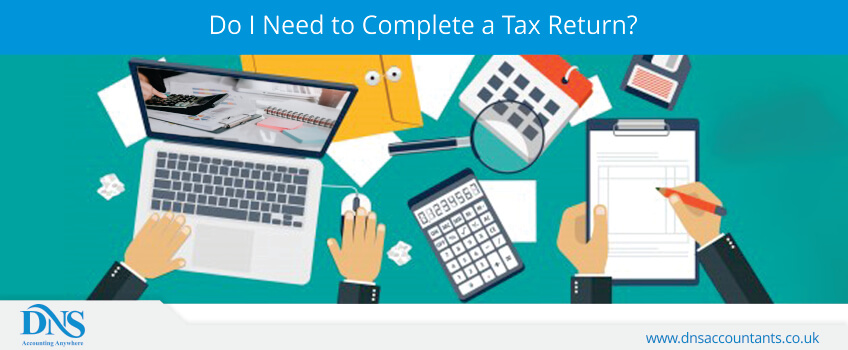 Do I Need to Complete a Tax Return?