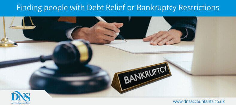 Finding people with Debt Relief or Bankruptcy Restrictions
