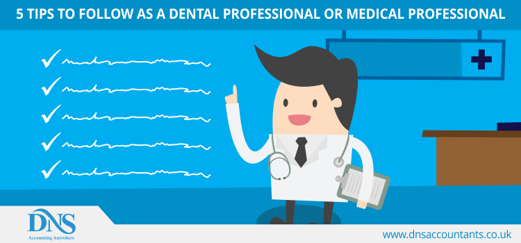 5 Tips to Follow as a Dental Professional or Medical Professional