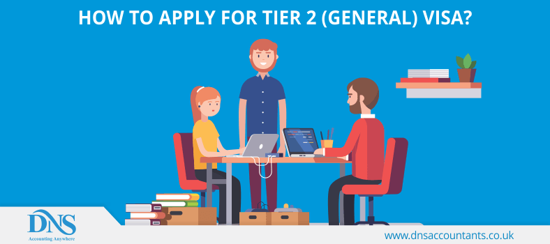 How to Apply for Tier 2 (General) Visa?