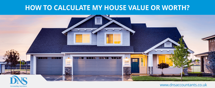 How to Calculate My House Value or Worth?