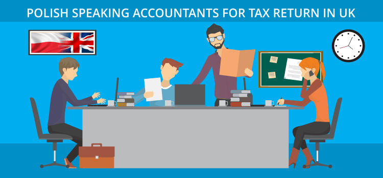 Polish Speaking Accountants for Tax Return in UK