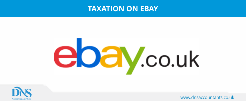 Ebay Sales Tax In Uk How Much You Can Sell Without Paying Taxes